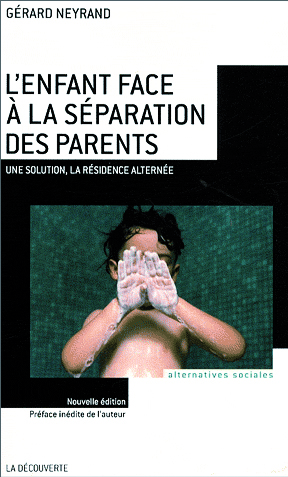 L'enfant face à la séparation de ses parents. Une solution, la résidence alternée