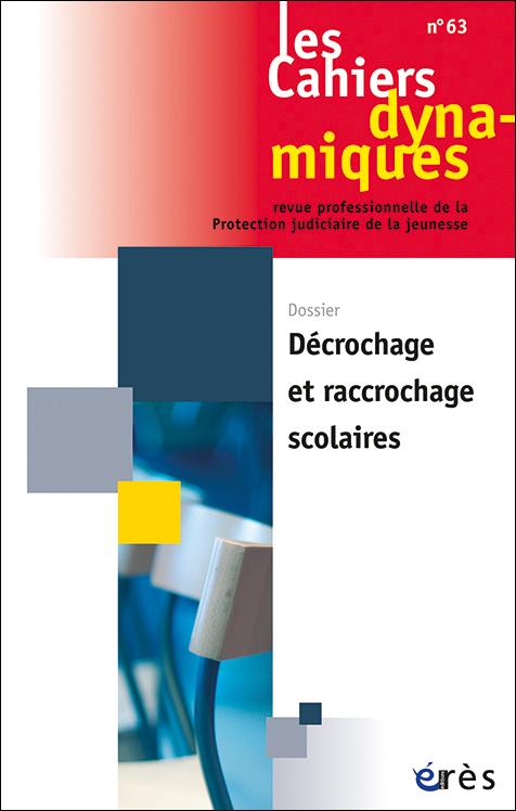 Les Cahiers dynamiques.  Dossier « Décrochage et raccrochage scolaires »