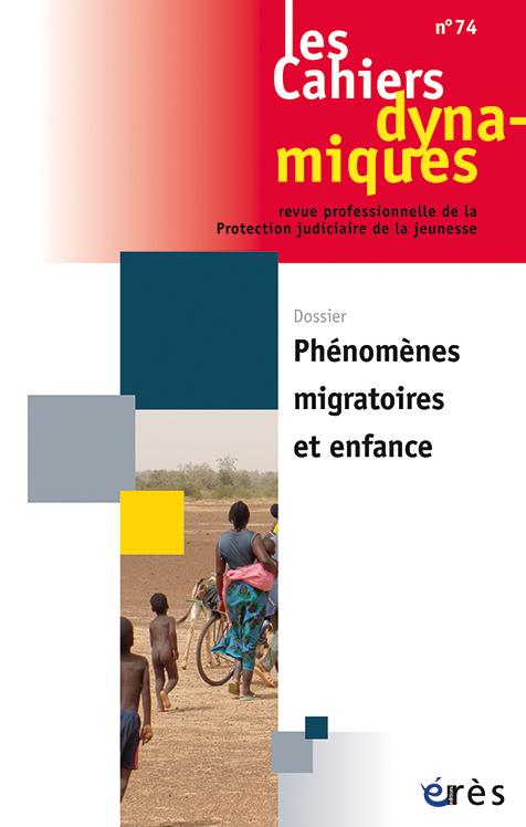 Les Cahiers dynamiques. Phénomènes migratoires et enfance