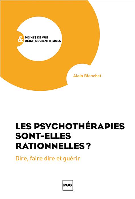 Les psychothérapies sont‑elles rationnelles ? Dire, faire et guérir