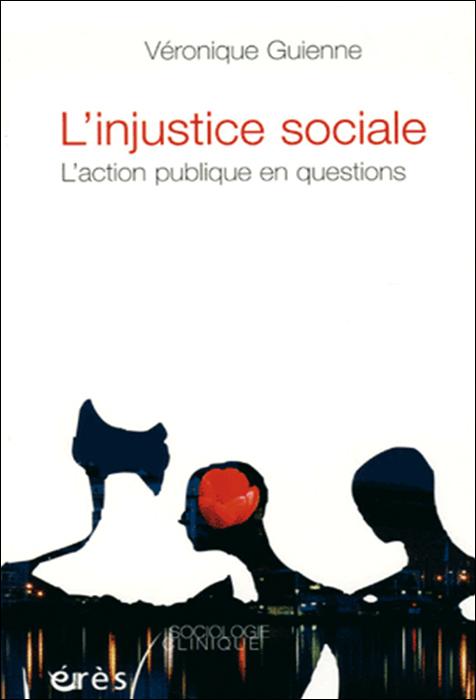 L'injustice sociale. L'action publique en questions