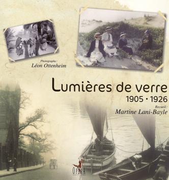 Lumières de verre Léon Ottenheim, photographies et récits, 1905-1926