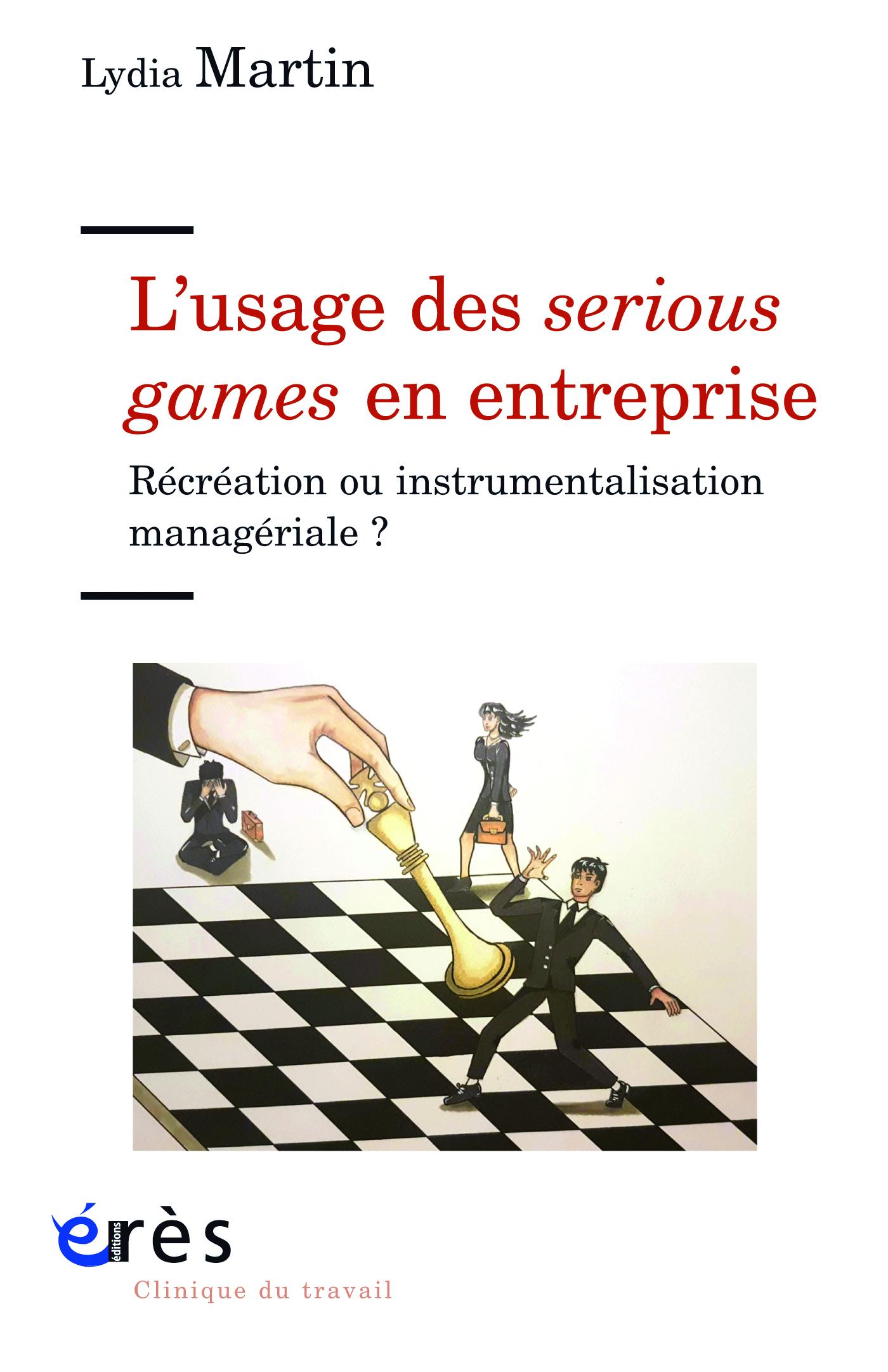 L'usage des serious games en entreprise. Récréation ou instrumentalisation managériale?
