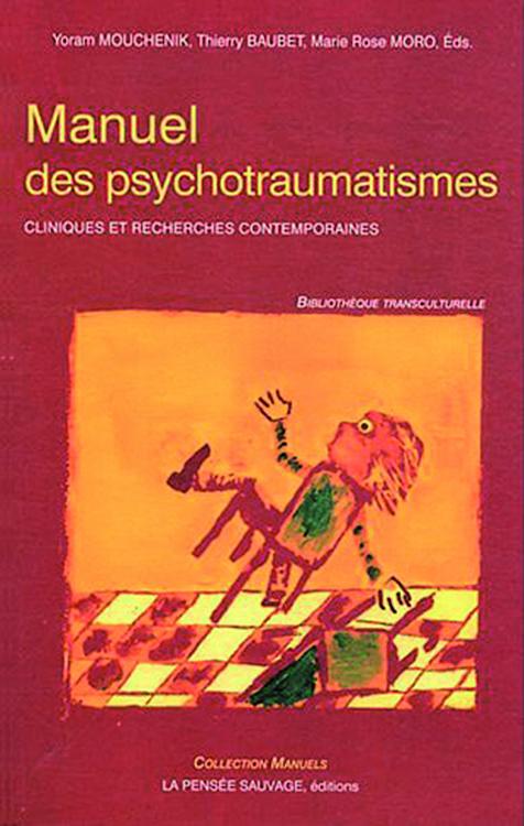 Manuel des psychotraumatismes. Cliniques et recherches contemporaines