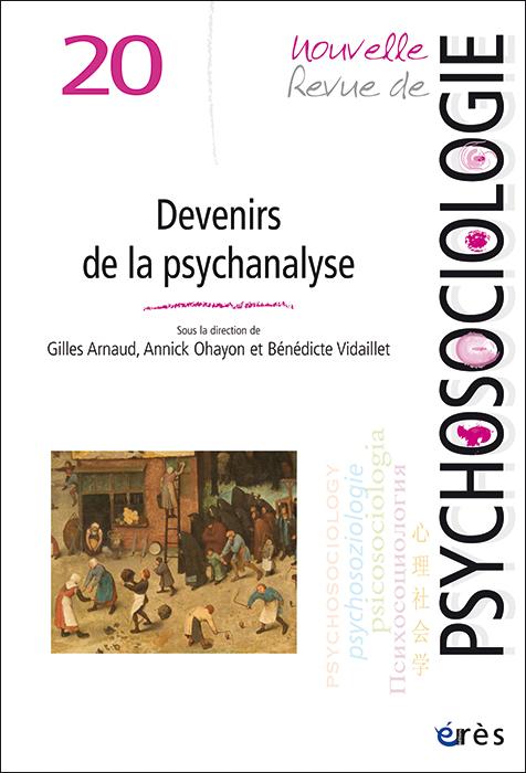 Nouvelle revue depsychosociologie.  Dossier «Devenirs de la psychanalyse»