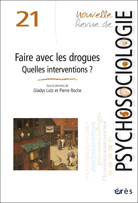 Nouvelle Revue de psychosociologie. Dossier « Faire avec les drogues. Quelles interventions ? »