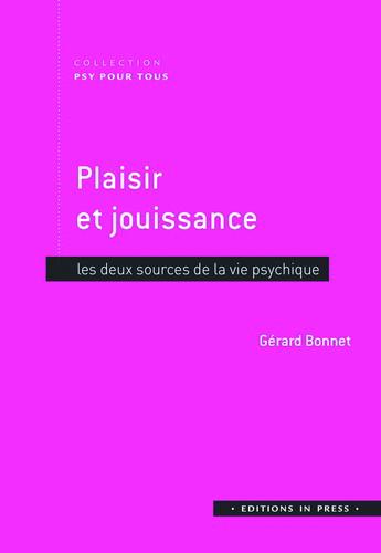 Plaisir et jouissance. Les deux sources de la vie psychique