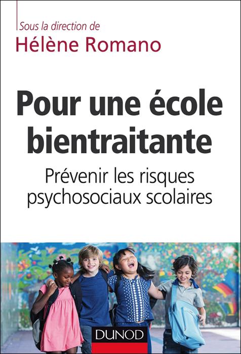 Pour une école bientraitante. Prévenir les risques psychosociaux scolaires