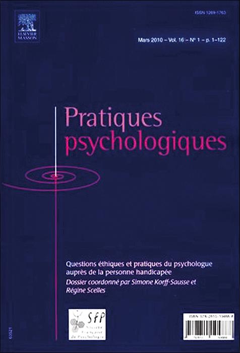 Pratiques psychologiques. Dossier « Questions éthiques et pratiques du psychologue auprès de la personne handicapée »
