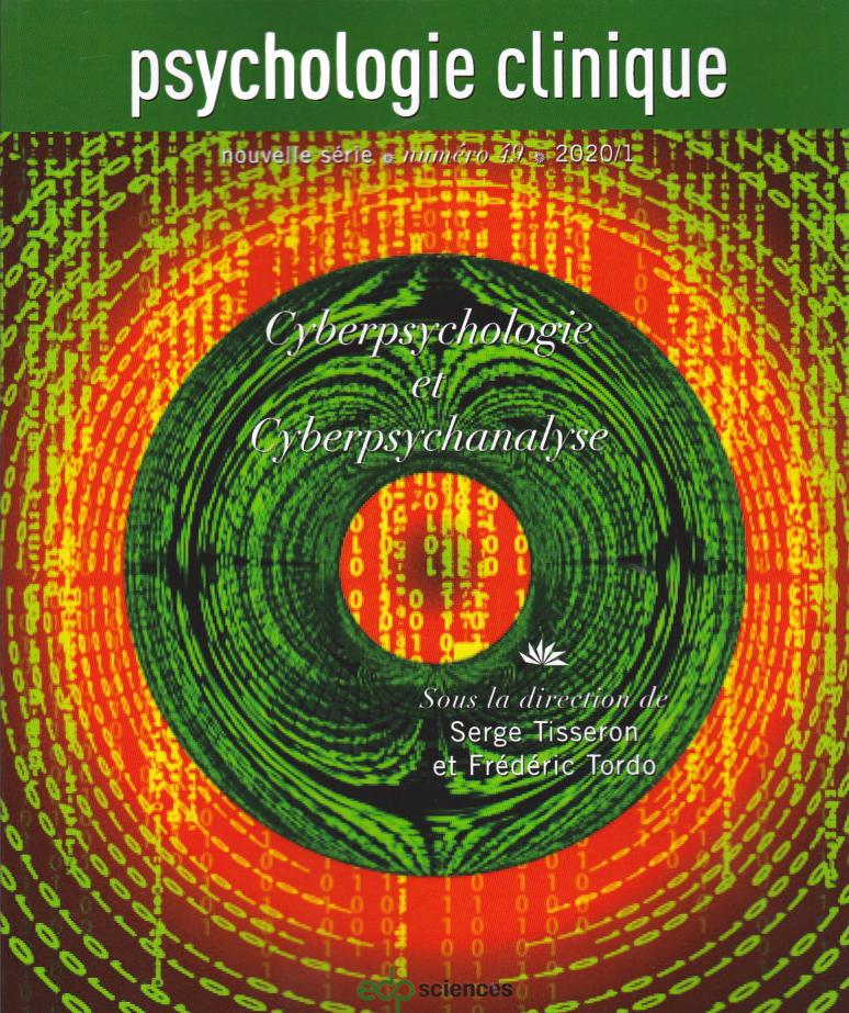 Psychologie clinique. Dossier « Cyberpsychologie et cyberpsychanalyse »
