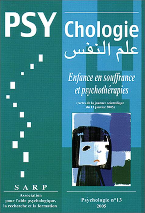 Psychologie. Dossier « Enfance en souffrance et psychothérapies »