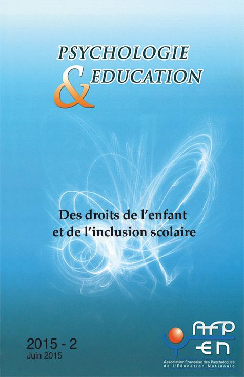 Psychologie & éducation. Dossier « Des droits de l'enfant et de l'inclusion scolaire »