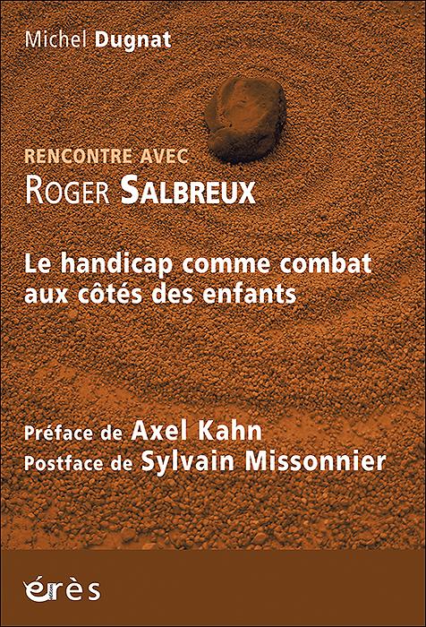 Rencontre avec Roger Salbreux. Le handicap comme combat aux côtés des enfants