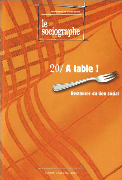 Le sociographe. Recherches et travail social. Dossier « À table ! Restaurer du lien social »