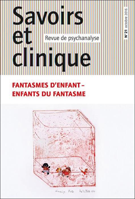 Savoirs et clinique. Dossier « Fantasmes d'enfant – Enfants du fantasme ».