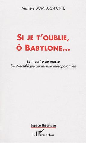 Si je t'oublie, ô Babylone