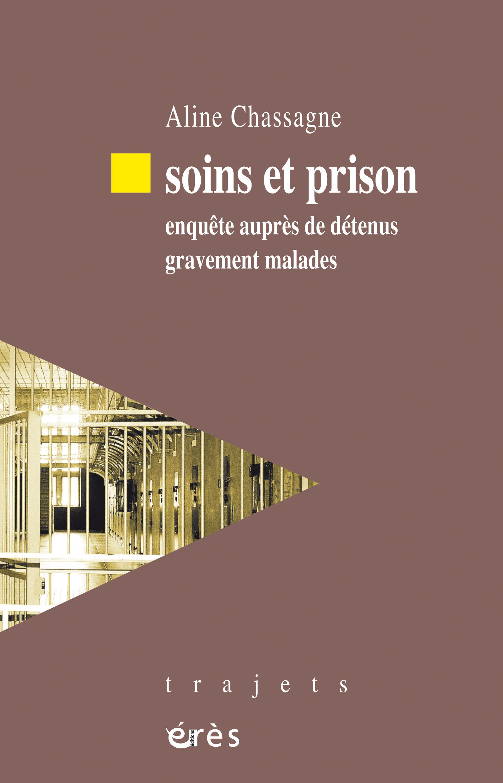 Soins et prison. Enquête auprès de détenus gravement malades
