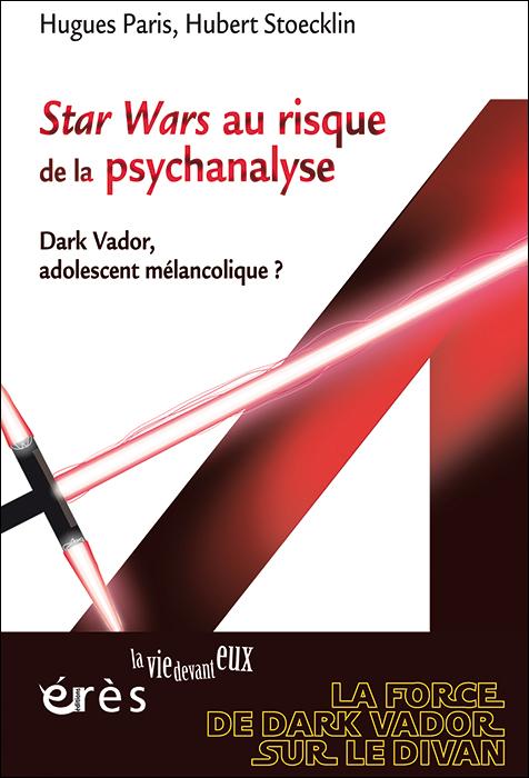 Star Wars au risque de la psychanalyse Dark Vador, adolescent mélancolique ?