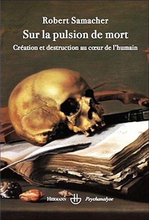 Sur la pulsion de la mort. Création et destruction au cœur de l'humain