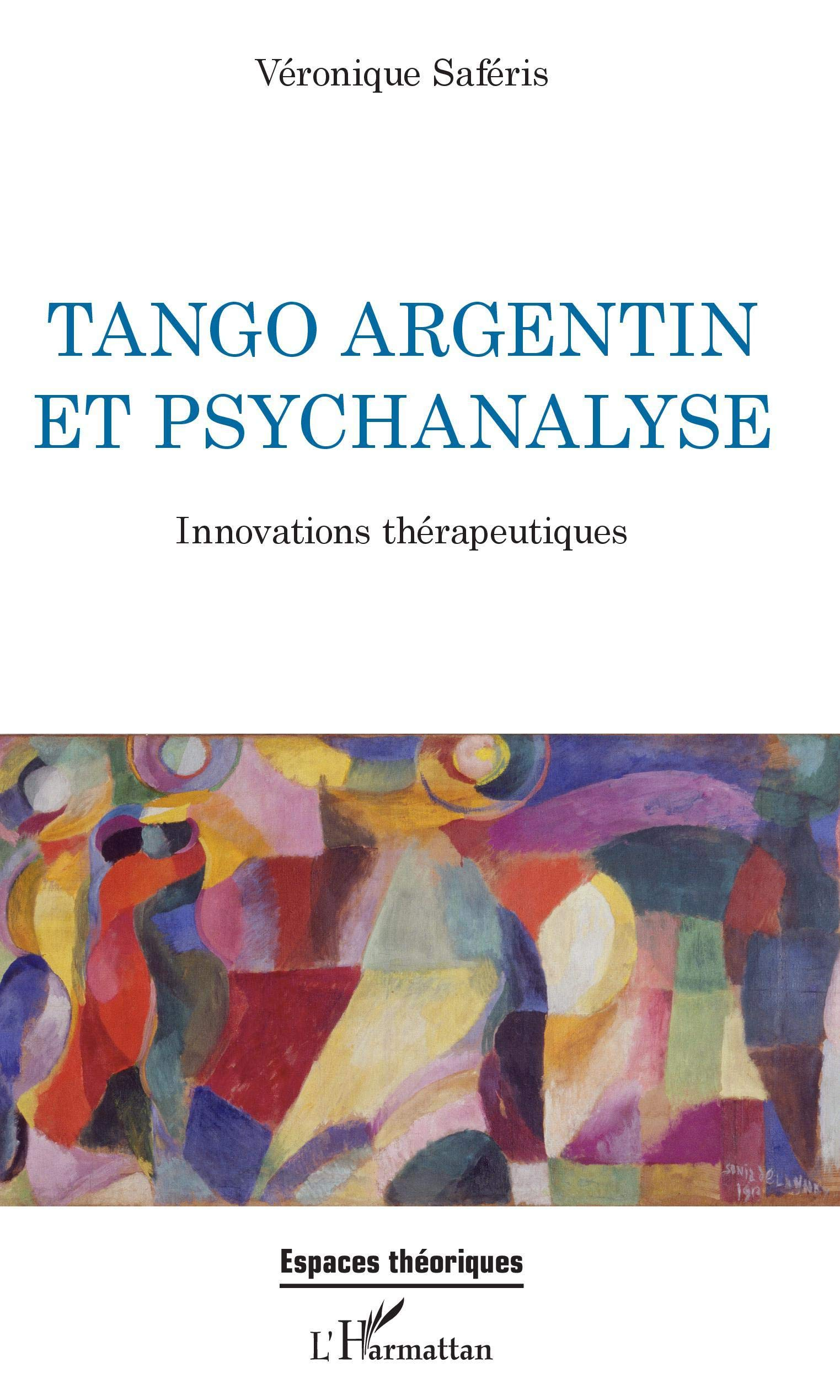 Tango argentin et psychanalyse. Innovations thérapeutiques