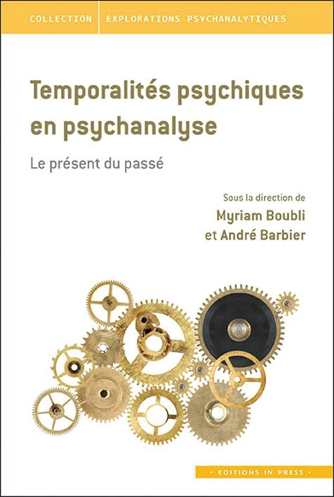 Temporalités psychiques en psychanalyse. Le présent du passé