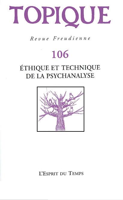 Topique. Dossier « Éthique et technique de la psychanalyse »