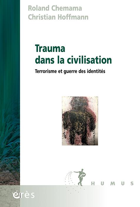 Trauma dans la civilisation. Terrorisme et guerre des identités