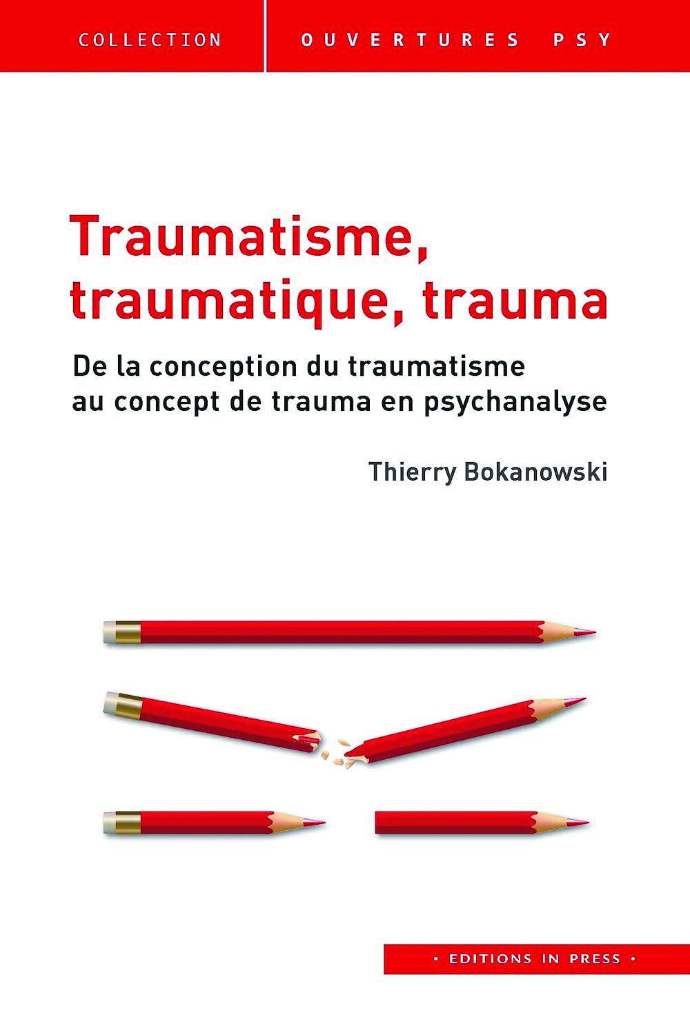 Traumatisme, traumatique, trauma. De la conception du traumatisme au concept de trauma en psychanalyse