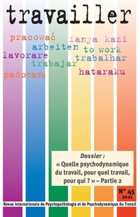 Travailler. Dossier « Quelle psychodynamique du travail, pour quel travail, pour qui ? » Partie 2