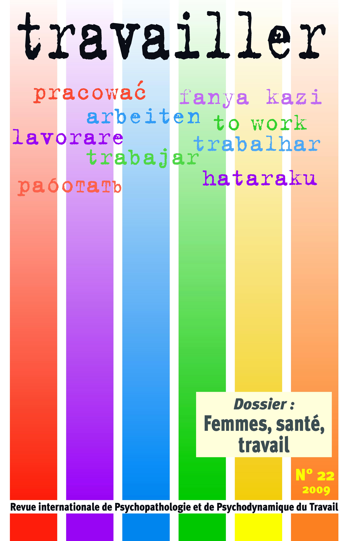 Travailler. Dossier « Femmes, santé, travail »
