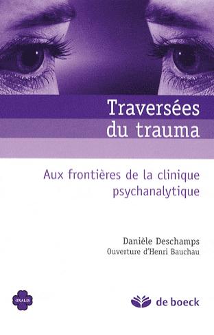 Traversée du trauma. Aux frontières de la clinique psychanalytique