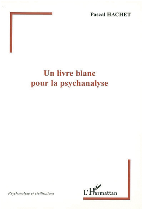 Un livre blanc pour la psychanalyse