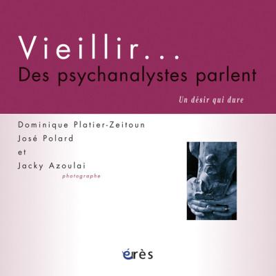 Vieillir… Des psychanalystes parlent