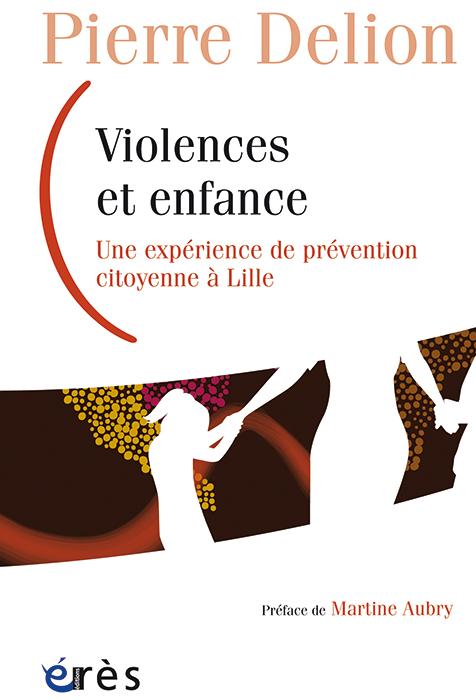 Violences et enfance. Une expérience de prévention citoyenne à Lille