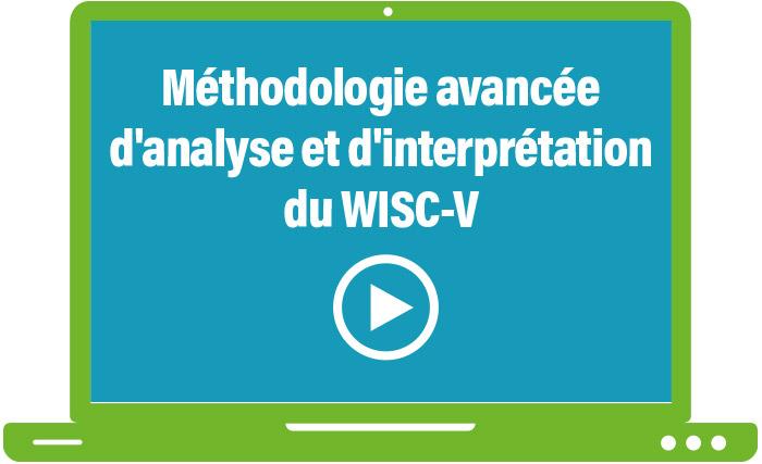 Méthodologie avancée d'analyse et d'interprétation du WISC-V