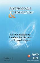 Psychologie et éducation. Dossier « Pas tout biologique ! L'enfant, les discours et le psychologue »