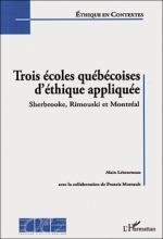 Trois écoles québécoises d'éthique appliquée : Sherbrooke, Rimouski et Montréal