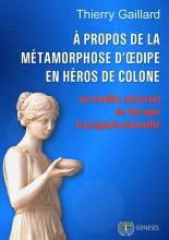 À propos de la métamorphose d'Œdipe en héros de Colone. Un modèle de thérapie transgénérationnelle