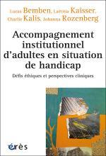 Accompagnement institutionnel d'adultes en situation de handicap. Défis éthiques et perspectives cliniques