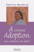 A comme Adoption. Les enfants du défi