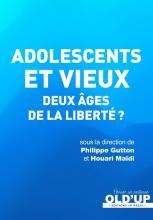 Adolescents et vieux. Deux âges de la liberté ?