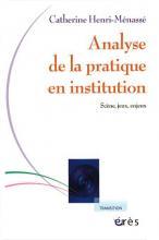Analyse de la pratique en institution. Scène, jeux, enjeux