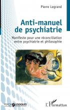 Anti-manuel de psychiatrie. Manifeste pour une réconciliation entre psychiatrie et philosophie