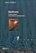 Banlieues. Pointe avancée de la clinique contemporaine