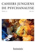 Cahiers jungiens de psychanalyse. Dossier «Intimités»