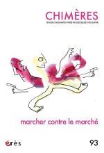 Chimères. Dossier « Marcher contre le marché »