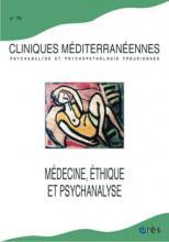 Cliniques méditerranéennes. Psychanalyse et psychopathologie freudiennes. Dossier « Médecine, éthique et psychanalyse »