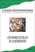 Cliniques méditerranéennes. Dossier « Les figures actuelles de la ségrégation ».