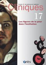 Cliniques. Paroles de praticiens en institution. Les figures de la peur dans l'institution