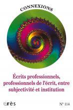 Connexions. Dossier «Écrits professionnels, professionnels de l'écrit, entre subjectivité et institution»